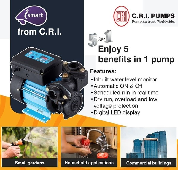 C.R.I. presents Next Gen CRI Pump Systems to provide water supply in residences, hotels, and industries.Features: Compact design, Easy-to-install (even in the existing pipeline), Less power consumption, Zero maintenance, Noise-free operation, Automatic ON/OFF.