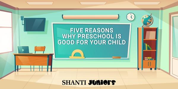Five Reasons Why Preschoo